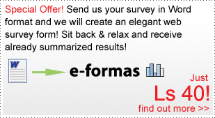 Special offer! Send us your survey in Word format and we will create an elegant web survey form for you! The only thing you will have to do is to receive already summarized results.
